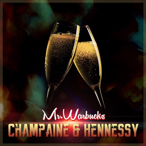 Champaine & Hennessy