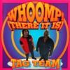 Tag Team - Whoomp There It Is (Prof. Krafstoff BOOTLEG)