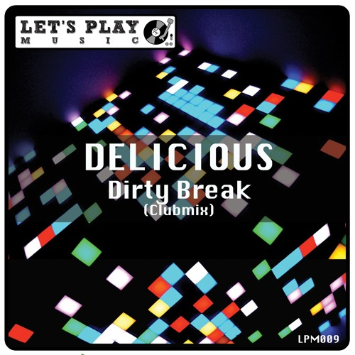 Delicious - Dirty Break (Clubmix)