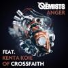 Anger (Vocals by Kenta Koi/Crossfaith, Bruno Balanta & Olly Simmons)