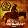 DJ RODEO - LONE RANGER (OUT NOW ON DROPZONE AUDIO)