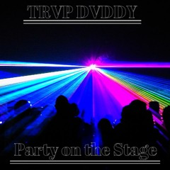 Party On The Stage