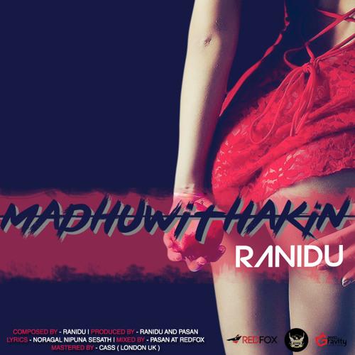 Ranidu - Madhuwithakin