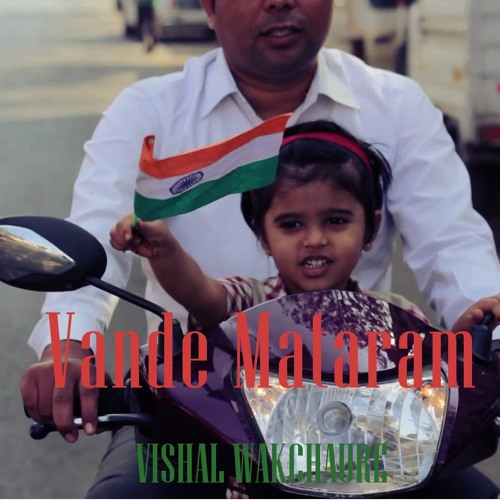 Download Vande Mataram - Vishal Wakchaure - Beautiful Rendition - Classical Rock