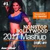 Nonstop Bollywood 2017 Mashup Disc 9 (DJ Harshid)