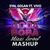 אייל גולן מארח את ויוו - גודה בובה - רמיקס | Eyal Golan Ft. Vivo - Goda Boba (Mizzi Israel Mashup)