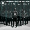 Skin Alone (Alan Walker VS Rag'n'Bone Man VS Heart)