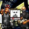 🔫🔫🔫 El Chapo (Ft. Boxer Loko / Hi-Power Ent) (2017 NEW RELEASE!!!)
