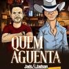 Quem Aguenta Jads & Jadson