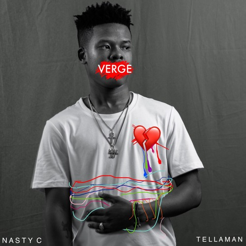 Verge Ft Tellaman By Nasty C Nasty C Free Listening