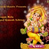 Mistah Chaotic Presents-Bhajan Mela Lord Ganesh Edition
