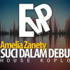 AMELIA ZANETY - SUCI DALAM DEBU (HOUSE-KOPLO)| EvP