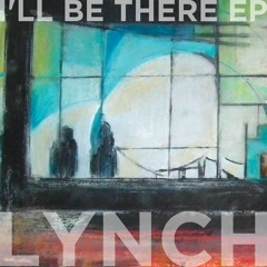 I'll Be There - Lynch