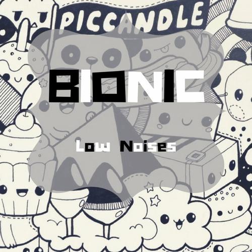 Low Noises - Bionic (Original Mix)