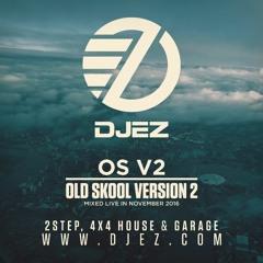 DJ EZ - OS V2 (Old Skool Version Two) (Old Skool UK Garage, 2Step, 4x4 House & Garage)