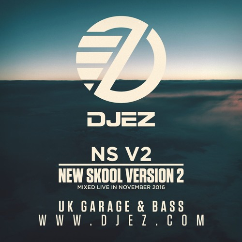 DJ EZ - NS V2 (New Skool Version Two) (UK Garage & Bass Music)
