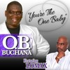 You're The One Baby - Lomax and OB Buchana