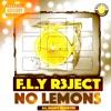 F.L.Y R3ject - No LeMoNs