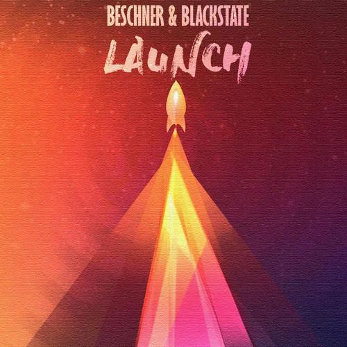 Beschner & Blackstate - Launch (Original Mix)