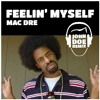 Feelin Myself - Mac Dre (John Doe Remix)
