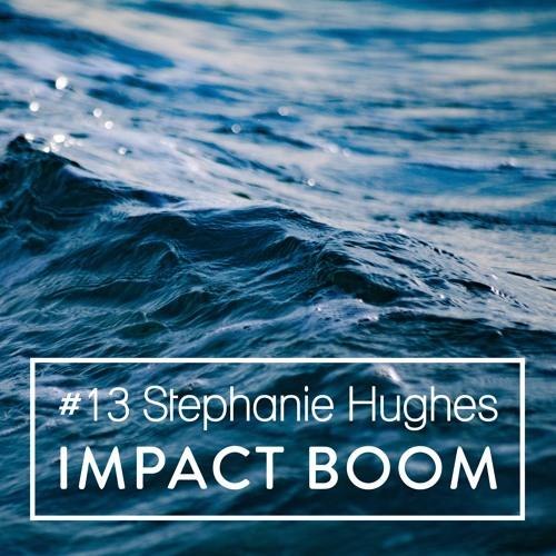 Episode 13 (2017) Stephanie Hughes On Architecting Interactions & Facilitating Positive Change