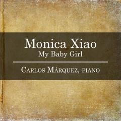 Monica Xiao: My Baby Girl