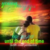YOUNG MAFIYA UNTIL THE END OF TIME Mp3
