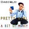 Daecolm - Pretty Girl & A Bit Of Money