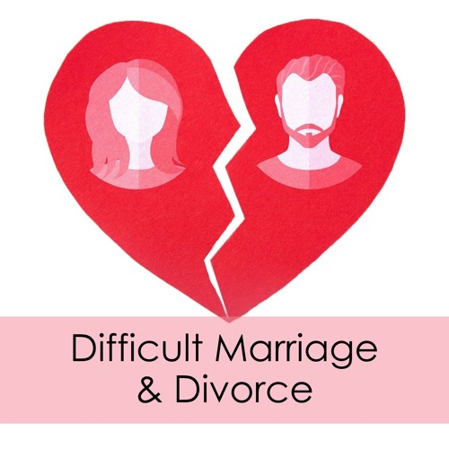 Introductory Thoughts about Difficult Marriages