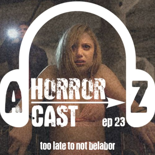 Ep. 23 - It Follows - Too Late to Not Belabor