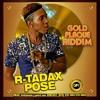 R-tadax - Pose (gold plaque riddim)January 2017