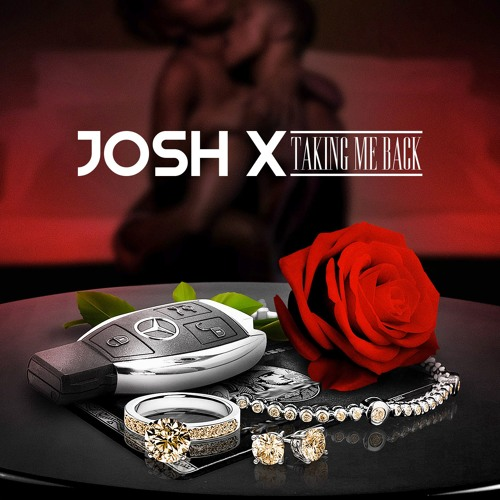 TAKING ME BACK BY JOSH X
