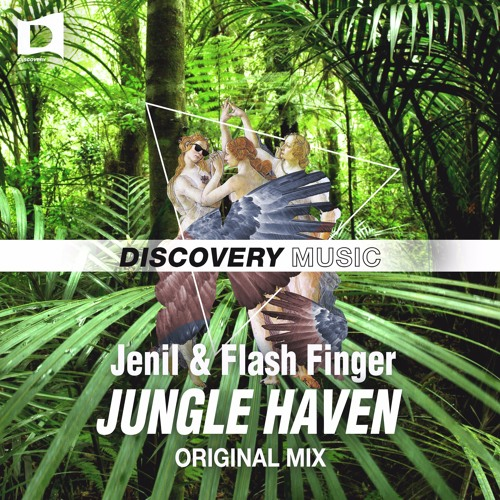 Jenil & Flash Finger - Jungle Haven (Out Now) [Discovery Music] #17 Big Room Chart, Beatport