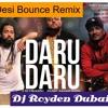 Daru Daru -  Divine N Deep Jandu  Desi Bounce Remix Dj Royden Dubai