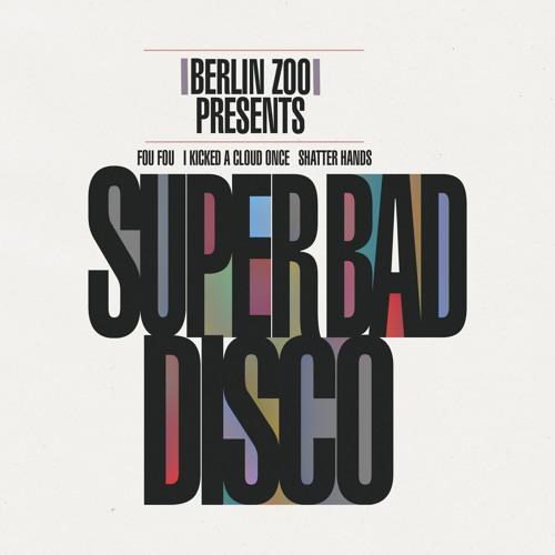 BERLIN ZOO - Super Bad Disco