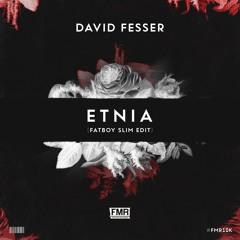 David Fesser - Etnia (Fatboy Slim Edit) [OUT NOW]