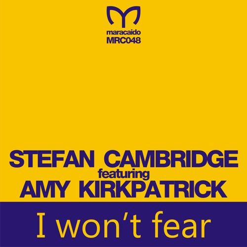 MRC048 Stefan Cambridge feat Amy Kirkpatrick - I won't fear (incl Jan Miller Remix) OUT NOW!