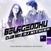 BELAGEDDU (Club mix) DJ NITHISH M'LORE