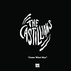 """The Castillians - """"Come What May"""""""