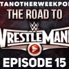 Road To Wrestlemania - Featuring  Montana Black Tony Universe, Big Jon & WhiteBoy Josh - Episode 15