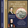 Download The Dinosaur Hunters: A True Story of Scientific Rivalry and the Discovery of the Prehistoric World, By Deborah Cadbury, Read by Andrew Sachs Mp3