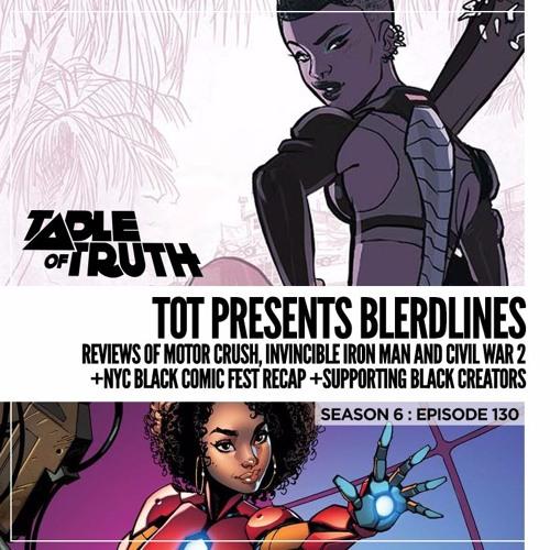 Episode 130: TOT presents Blerdlines