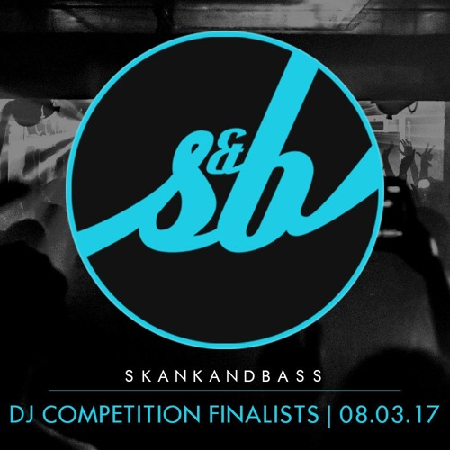 Skankandbass @ The Nest - 08.03.17   DJ Competition Finalists