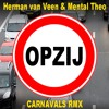 Opzij - Herman van Veen & Mental Theo (Carnaval RFX)