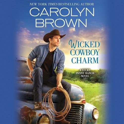 WICKED COWBOY CHARM by Carolyn Brown, Read by Chelsea Hatfield- Audiobook Excerpt