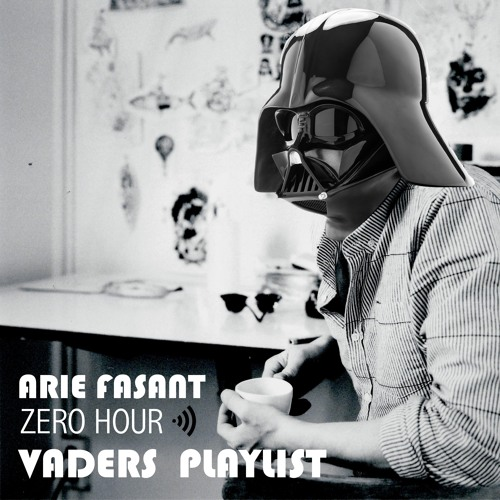 Arie Fasant Episode 21 -Vader's playlist ( double-length )