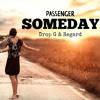 Passenger - Someday  (Regard & Drop G Remix)