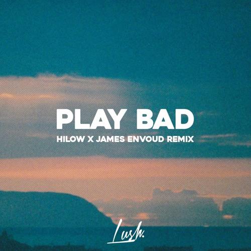 Ruca Ft  Poupie - Play Bad (Hilow X James Envoud Remix) by