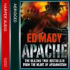 Apache, By Ed Macy, Abridged by Kati Nicholl, Read by Sam Hazeldine