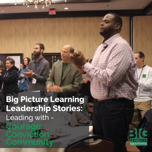 Big Picture Learning Leadership Stories